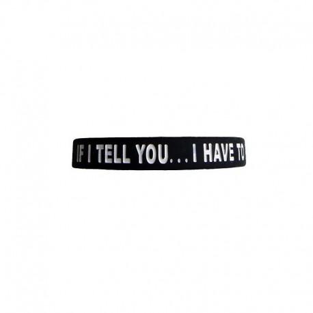 JTG If I Tell You... Silicon bracelet Black